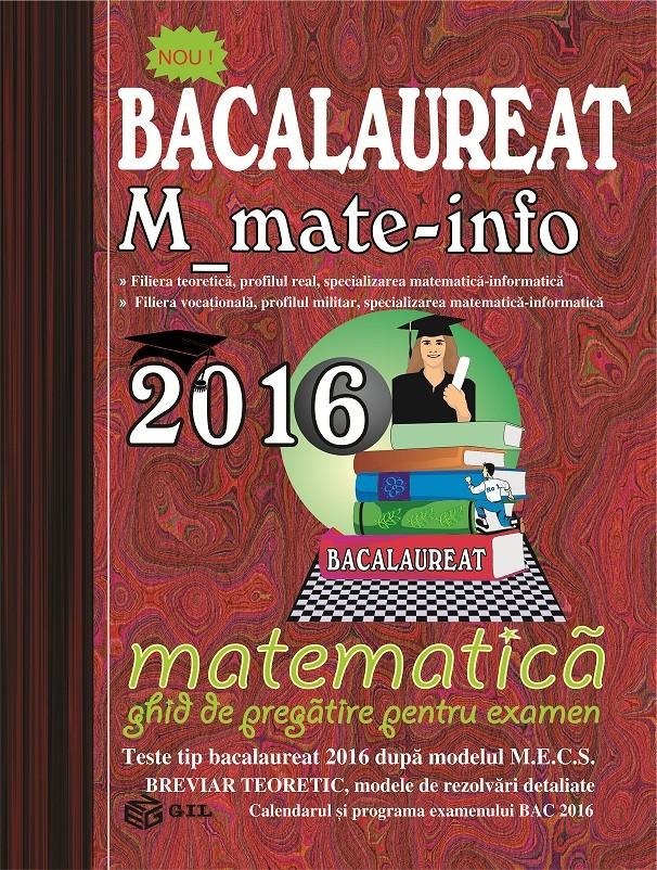 Bacalaureat 2016 M_mate-info-ghid de pregatire pentru examen