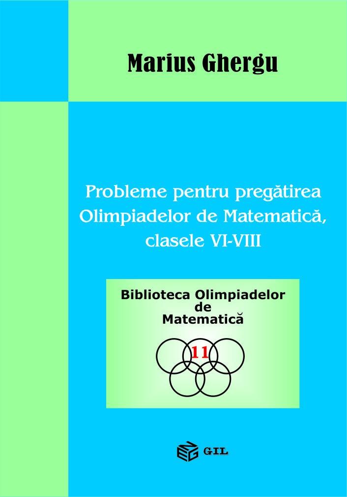 Probleme pentru pregatirea olimpiadelor de matematica clasele VI-VIII